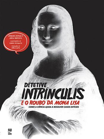 DETETIVE INTRINCULIS E O ROUBO DA MONA LISA  - Book Distribuidora de Livros