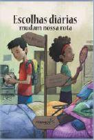 ESCOLHAS DIÁRIAS MUDAM NOSSA ROTA  - Book Distribuidora de Livros