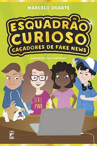ESQUADRÃO CURIOSO - CAÇADORES DE FAKE NEWS  - Book Distribuidora de Livros