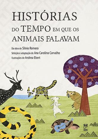 HISTÓRIAS DO TEMPO EM QUE OS ANIMAIS FALAVAM  - Book Distribuidora de Livros