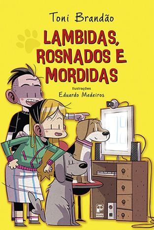 LAMBIDAS, ROSNADOS E MORDIDAS  - Book Distribuidora de Livros