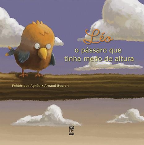 LEO - O PÁSSARO QUE TINHA MEDO DE ALTURA  - Book Distribuidora de Livros