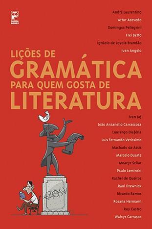 LIÇÕES DE GRAMATICA PARA QUEM GOSTA DE LITERATURA  - Book Distribuidora de Livros