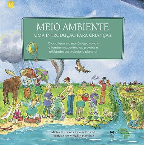 MEIO AMBIENTE - UMA INTRODUÇÃO PARA CRIANÇAS  - Book Distribuidora de Livros