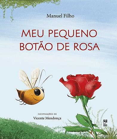 MEU PEQUENO BOTÃO DE ROSA  - Book Distribuidora de Livros