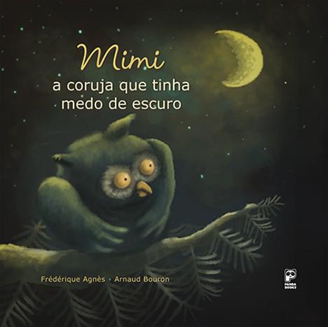 MIMI - A CORUJA QUE TINHA MEDO DE ESCURO  - Book Distribuidora de Livros