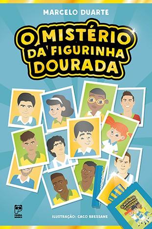 MISTÉRIO DA FIGURINHA DOURADA  - Book Distribuidora de Livros
