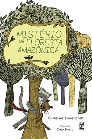 MISTÉRIO NA FLORESTA AMAZÔNICA  - Book Distribuidora de Livros