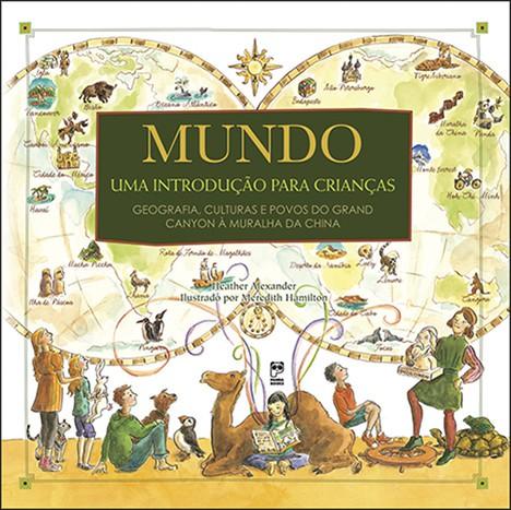 MUNDO - UMA INTRODUÇÃO PARA CRIANÇAS  - Book Distribuidora de Livros