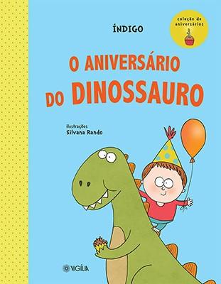 O ANIVERSÁRIO DO DINOSSAURO  - Book Distribuidora de Livros