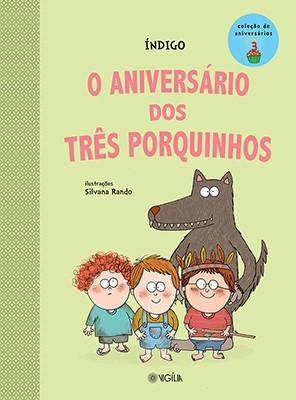 O ANIVERSÁRIO DOS TRÊS PORQUINHOS  - Book Distribuidora de Livros