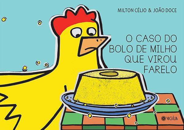 O CASO DO BOLO DE MILHO QUE VIROU FARELO  - Book Distribuidora de Livros