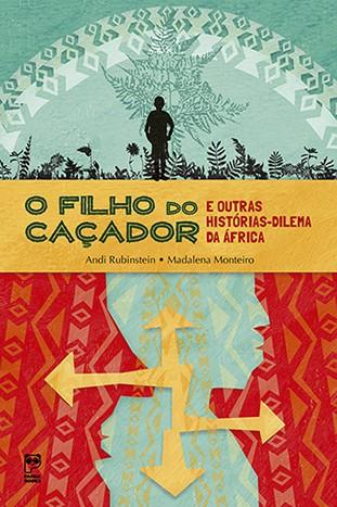 O FILHO DO CAÇADOR - E OUTRAS HISTORIAS-DILEMA DA ÁFRICA  - Book Distribuidora de Livros