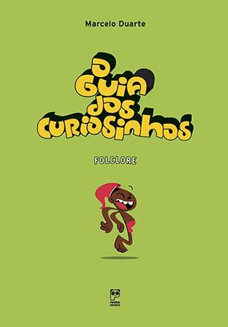 O GUIA DOS CURIOSINHOS - FOLCLORE  - Book Distribuidora de Livros