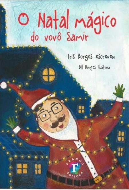 O Natal mágico do vovô Samir  - Book Distribuidora de Livros