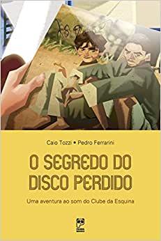 O SEGREDO DO DISCO PERDIDO  - Book Distribuidora de Livros