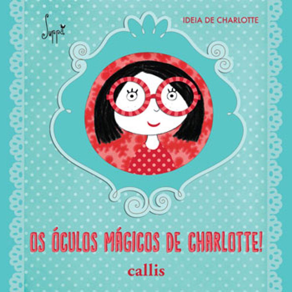 OS ÓCULOS MÁGICOS DE CHARLOTTE  - Book Distribuidora de Livros