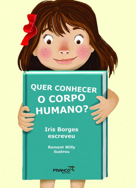 QUER CONHECER O CORPO HUMANO?  - Book Distribuidora de Livros