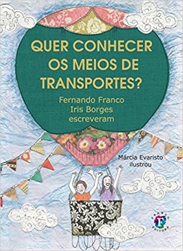 QUER CONHECER OS MEIOS DE TRANSPORTE?  - Book Distribuidora de Livros