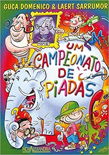 UM CAMPEONATO DE PIADAS  - Book Distribuidora de Livros
