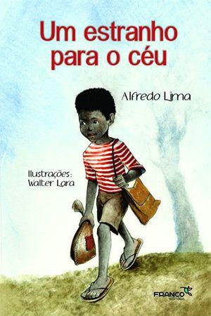 UM ESTRANHO PARA O CÉU  - Book Distribuidora de Livros