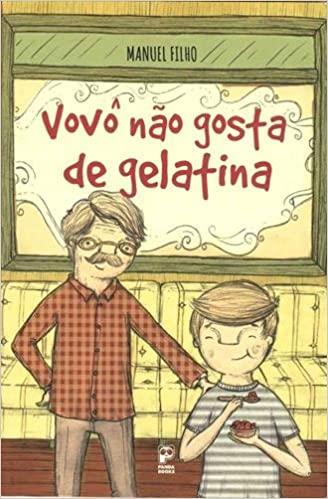 VOVÔ NÃO GOSTA DE GELATINA  - Book Distribuidora de Livros