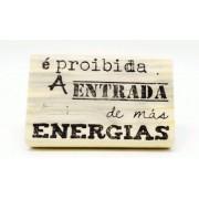 É proibida a entrada de más energias