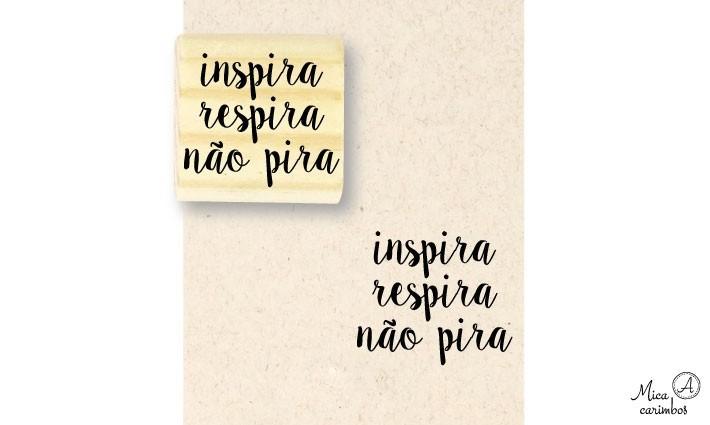 Carimbo Inspira, respira, não pira
