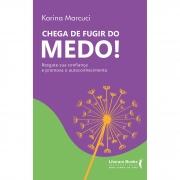 CHEGA DE FUGIR DO MEDO