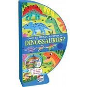 Livro-Globo: Onde no Mundo Estavam os Dinossauros?