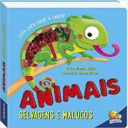 Um livro para tocar e sentir: Animais selvagens e malucos