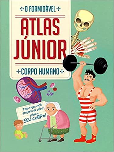 Corpo humano : O formidável Atlas júnior
