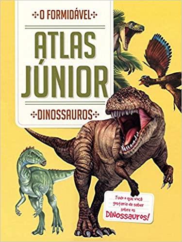 Dinossauros: o formidável atlas júnior
