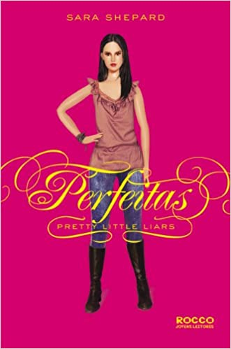 Pretty Little Liars V.03 - Perfeitas