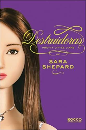Pretty Little Liars V.06 - Destruidoras