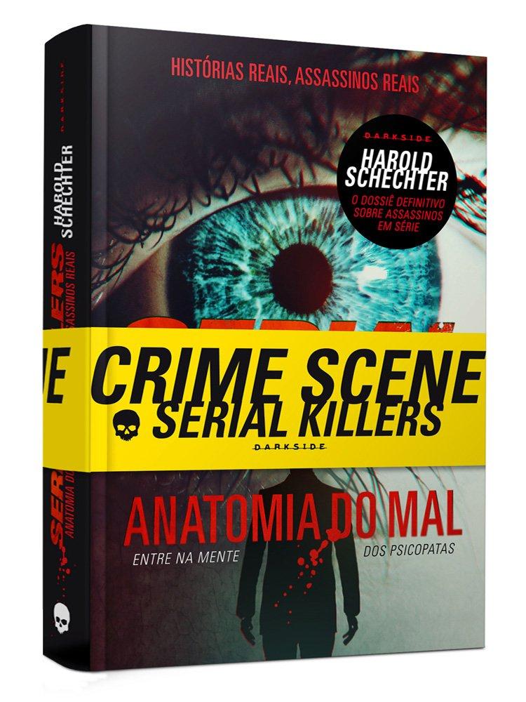 SERIAL KILLERS- ANATOMIA DO MAL
