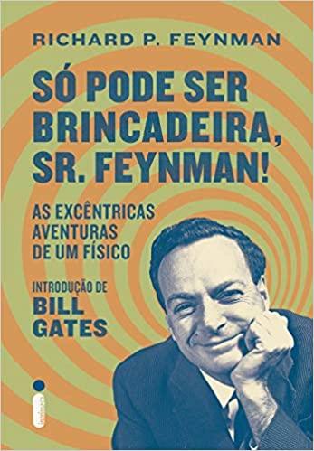 SÓ PODE SER BRINCADEIRA SR. FEYNMAN