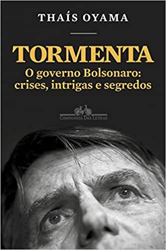 TORMENTA: O GOVERNO BOLSONARO