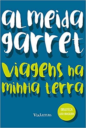 Viagens na Minha Terra - (Coleção Biblioteca Luso-Brasileira)