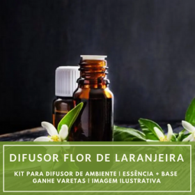 Essência Flor de Laranjeira + Base Perfume - Ganhe Varetas
