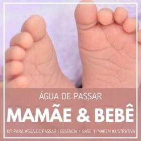 Essência Mamãe e Bebê + Água de Passar - Ganhe Válvula Borrifadora