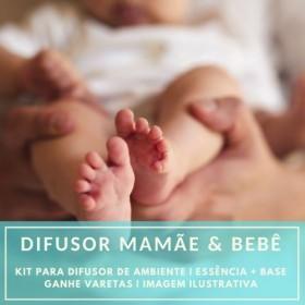 Essência Mamãe e Bebê + Base Perfume - Ganhe Varetas