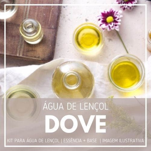 Essência Dove + Água Lençol - Ganhe Válvula Borrifadora