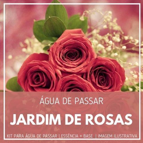 Essência Jardim de Rosas + Água de Passar - Ganhe Válvula Borrifadora
