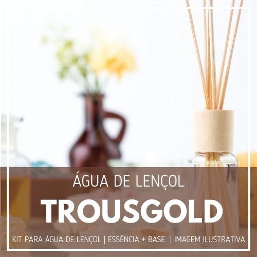 Essência Trousgold + Água Lençol - Ganhe Válvula Borrifadora