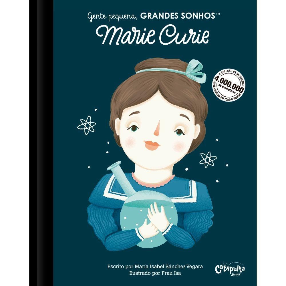 Gente Pequena, Grandes Sonhos - Marie Curie