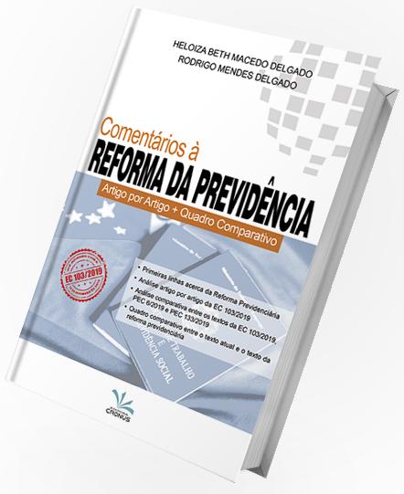 Comentários à Reforma da Previdência – Artigo por Artigo + Quadro Comparativo
