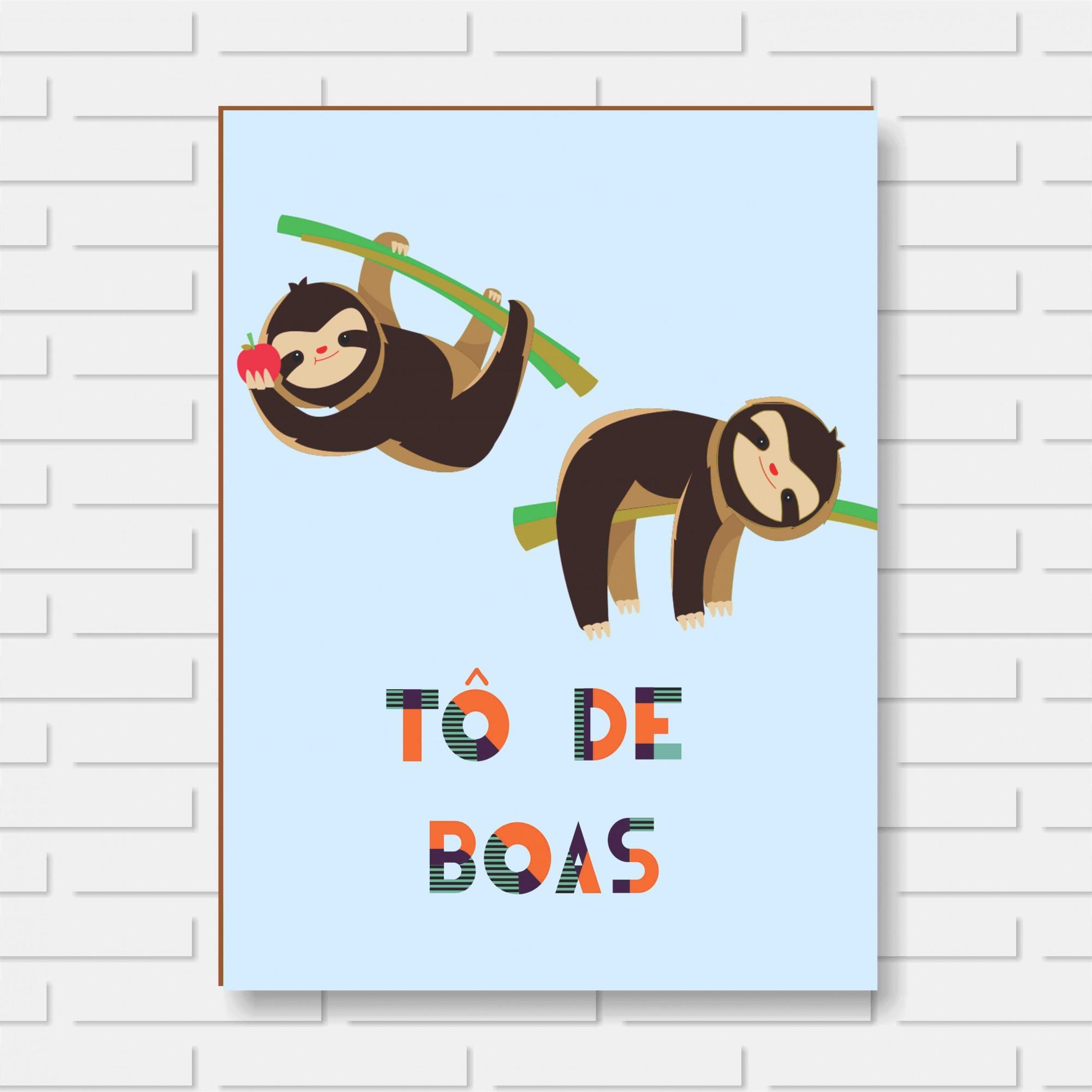 Quadro Decorativo - Tô de Boas - 24x30cm ou 30x40cm