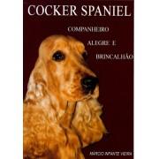 Cocker Spaniel – Companheiro, Alegre e Brincalhão