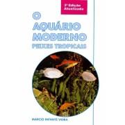 O Aquário Moderno - Peixes Tropicais